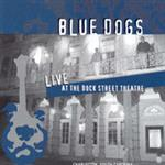 The Blue Dogs - Live at the Dock Street Theatre