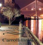 Carroll Brown - Sweet Savannah Nights
