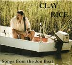 Clay Rice - Songs from the Jon Boat