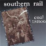 Southern Rail - Coal Tattoo