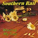 Southern Rail - Wasting My Time