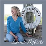 Lorna Roberts - Life Is Good
